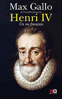 Henri IV : un roi français, Gallo, Max