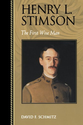Henry L. Stimson: The First Wise Man (Biographies in American Foreign Policy)