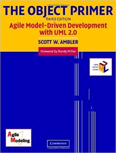 The Object Primer: Agile Model-Driven Development With UML 2.0 3rd (third) Edition By Ambler, Scott W. Published By Cambridge University Press (2004) Download Pdf