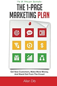 The 1-Page Marketing Plan: Get New Customers, Make More Money, And Stand out From The Crowd from Successwise