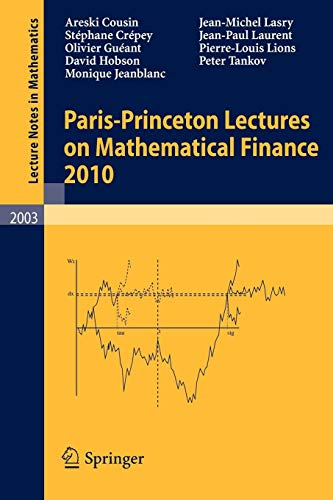 Paris-Princeton Lectures on Mathematical Finance 2010 (Lecture Notes in Mathematics)