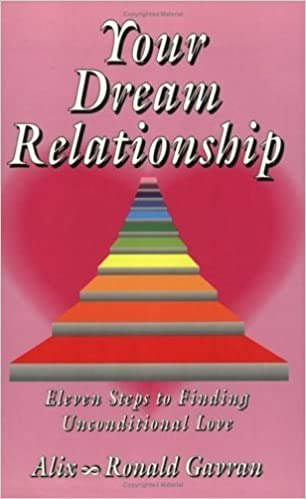 Your Dream Relationship: Eleven Steps to Finding Unconditional Love by Alix Gavran (1993-12-03)