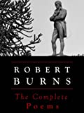 Burns: The Complete Poems (Annotated) (Edinburgh Edition)