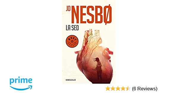 Amazon.com: La sed / The Thirst (Spanish Edition) (9788466346047): Jo Nesbo: Books