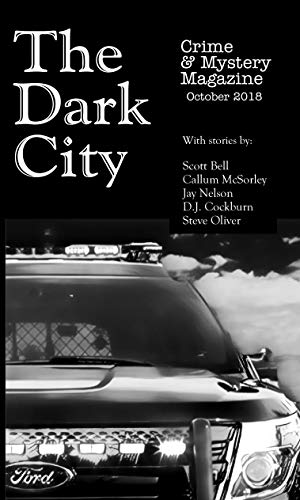 The Dark City Crime & Mystery Magazine: Volume 4, Issue 1