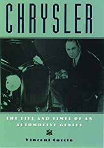 Chrysler: The Life and Times of an Automotive Genius by Vincent Curcio (2000-07-20)