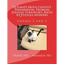 Ultimate Math Contest Preparation, Problem Solving Strategies, Math IQ Puzzles Answers: For Grades 1 and 2