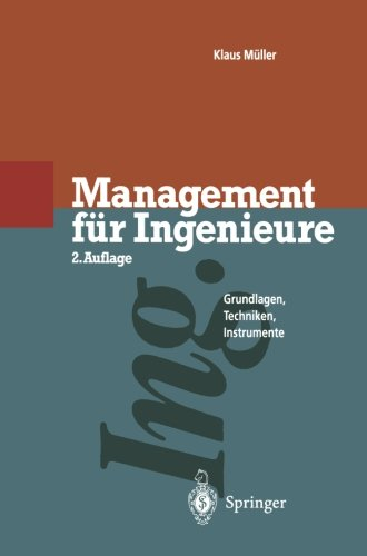 Management für Ingenieure: Grundlagen · Techniken · Instrumente (German Edition)