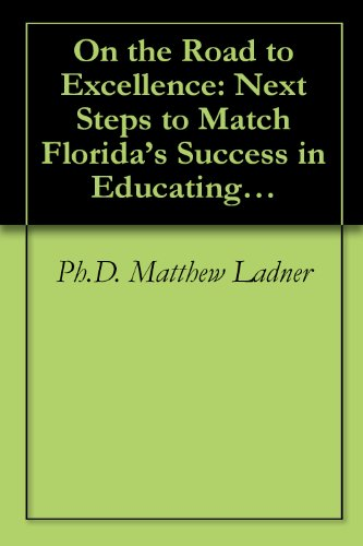 On the Road to Excellence: Next Steps to Match Florida's Success in Educating Children