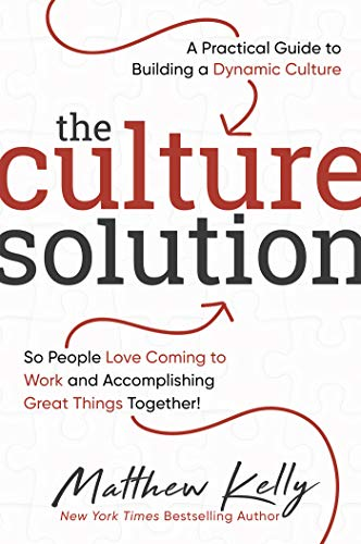 The Culture Solution: A Practica...