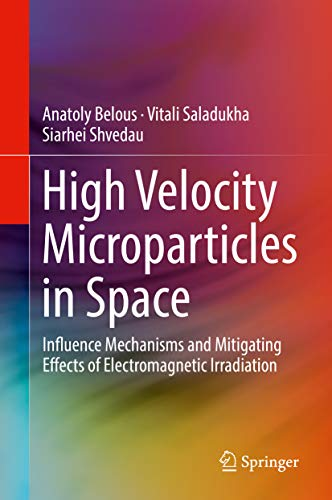 Velocity High Protection - High Velocity Microparticles in Space: Influence Mechanisms and Mitigating Effects of Electromagnetic Irradiation