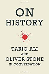 On History: Tariq Ali and Oliver Stone in Conversation