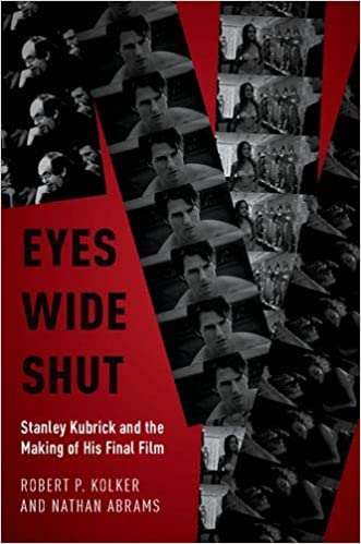 Amazon Com Eyes Wide Shut Stanley Kubrick And The Making Of His Final Film 9780190678029 Kolker Robert P Abrams Nathan Books