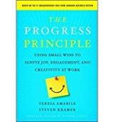 (The Progress Principle: Using Small Wins to Ignite Joy, Engagement, and Creativity at Work) By Amabile, Teresa (Author) Hardcover on 19-Jul-2011
