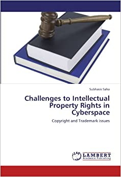 Book Challenges to Intellectual Property Rights in Cyberspace: Copyright and Trademark issues