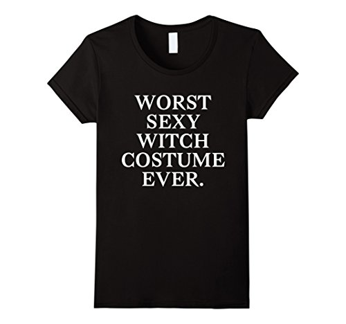 Womens Worst Sexy Witch Costume Ever Funny Halloween T-Shirt XL (Sexy Witch Costumes Ideas)
