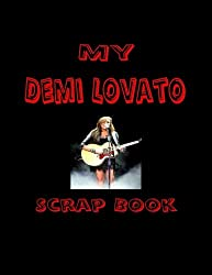 My Demi Lovato Scrap Book: Blank Pages for You to Fill (My Fan Book)