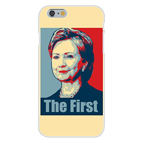 Apple iPhone 6+ (Plus) Custom Case White Plastic Snap On - 'Hillary Clinton The First' Political Poster Style Design