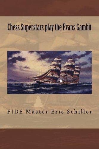 Chess Superstars play the Evans Gambit (Philidor Academy Openings) (Volume 1)