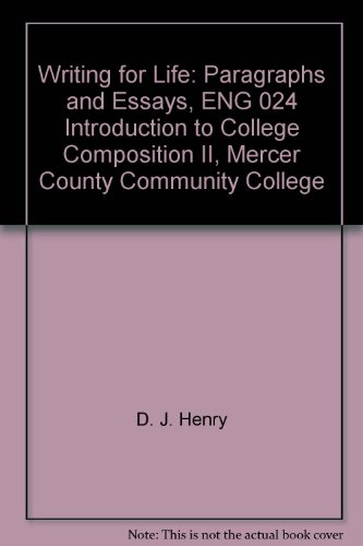 Writing for Life: Paragraphs and Essays, ENG 024 Introduction to College Composition II, Mercer County Community College