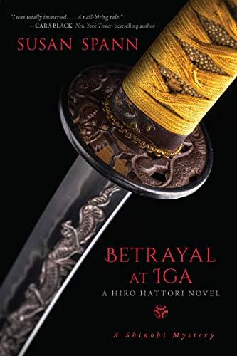 Betrayal at Iga: A Hiro Hattori Novel (A Shinobi Mystery Book 5)