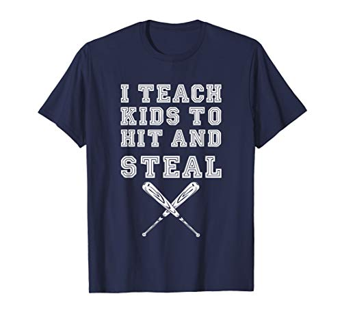 (I Teach Kids to Hit and Steal - Baseball Coach Gift T Shirt)