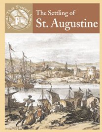 The Settling of St. Augustine (Events That Shaped - Augustine St Outlet Florida