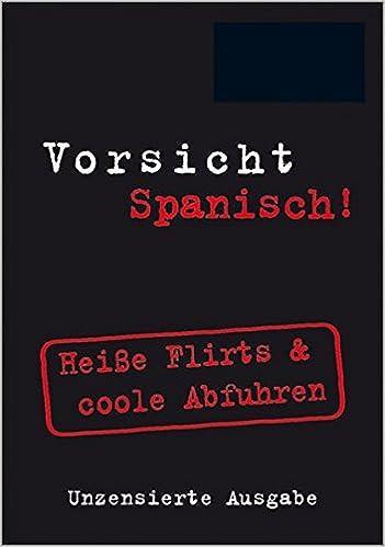 Flirten spanisch deutsch [PUNIQRANDLINE-(au-dating-names.txt) 67