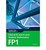 Edexcel AS and A Level Modular Mathematics Further Pure Mathematics 1 FP1: Edexcel's Own Course for the New GCE Specification (Edexcel AS and A Level Modular Mathematics) (Mixed media product) - Common