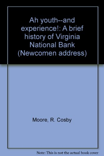 Ah Youth  And Experience   A Brief History Of Virginia National Bank  Newcomen Address