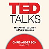 TED Talks: The Official TED Guide to Public Speaking (audio edition)
