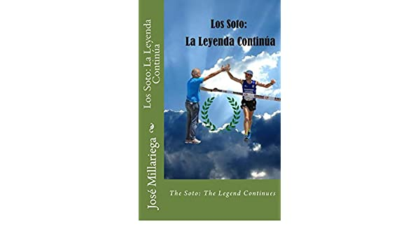 Amazon.com: Los Soto: La Leyenda Continúa (Spanish Edition) eBook: José Millariega: Kindle Store