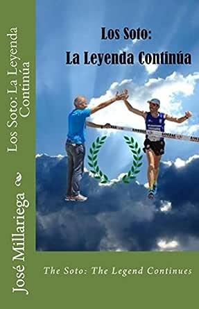 Los Soto: La Leyenda Continúa: The Soto: The Legend Continues eBook: Millariega, José: Amazon.es: Tienda Kindle