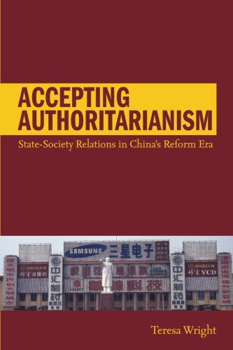 Accepting Authoritarianism: State-Society Relations in China's Reform Era