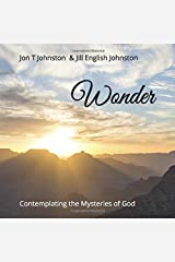 Wonder: Contemplating the Mysteries of God (Be Still) Paperback