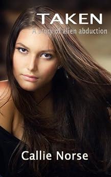 Amazon.com: Taken eBook: Callie Norse: Kindle Store