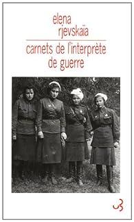 Carnets de l'interprète de guerre par Elena Rjevskaïa