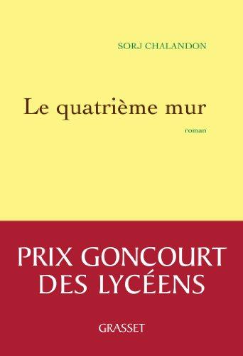 Le Quatrieme Mur - Prix Goncourt Des Lyceens 2013 (French Edition)