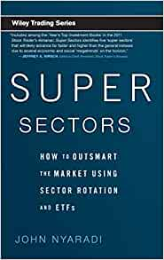 Super Sectors: How to Outsmart the Market Using Sector