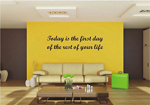 Picniva Today is The First Day of The Rest of Your Life Wall Quote Inspirational Decal