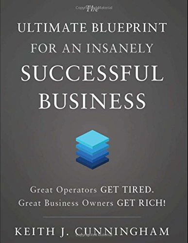 The Ultimate Blueprint for an Insanely Successful Business ()
