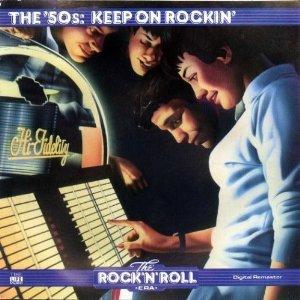 The Rock 'n' Roll Era: The '50s: Keep On Rockin'