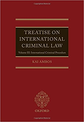 9093430229e6 Treatise on International Criminal Law: Volume III: International ...
