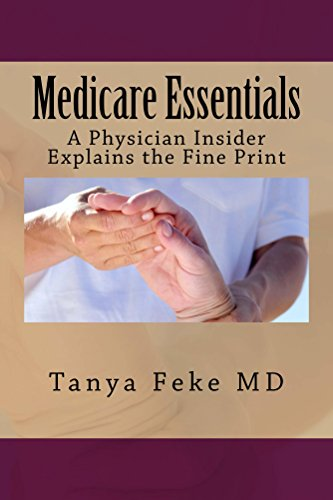 Download Medicare Essentials: A Physician Insider Explains the Fine Print Pdf
