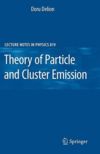 Theory of Particle and Cluster Emission (Lecture Notes in Physics)