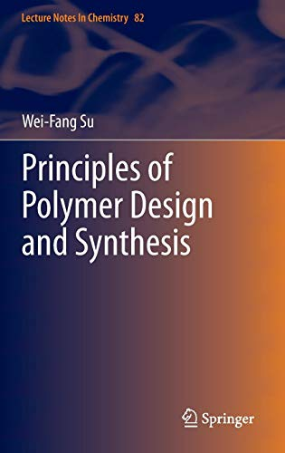 Principles of Polymer Design and Synthesis (Lecture Notes in Chemistry)