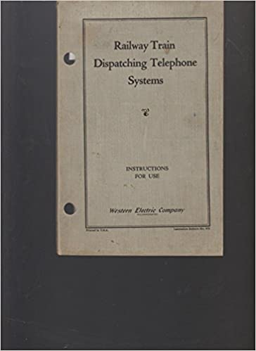 railway train dispatching telephone systems, instruction book for  operations and schematics: western electric company: amazon com: books