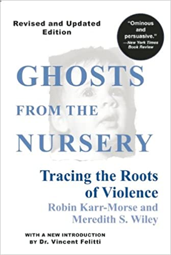 343e0565629e Ghosts from the Nursery  Tracing the Roots of Violence  Amazon.co.uk ...