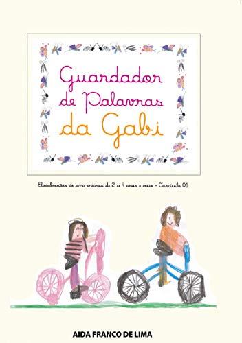 Pdf Comics Guardador de Palavras da Gabi: Elucubrações de uma criança de 2 a 4 anos e meio (Portuguese Edition)