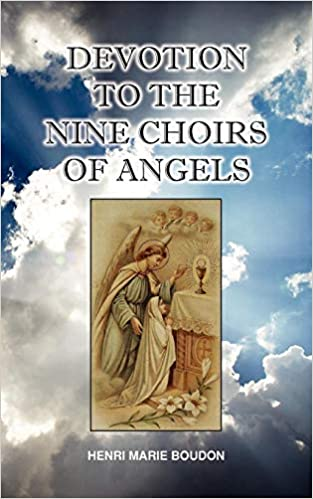 Devotion to the Nine Choirs of Holy Angels: Henri-Marie Boudon